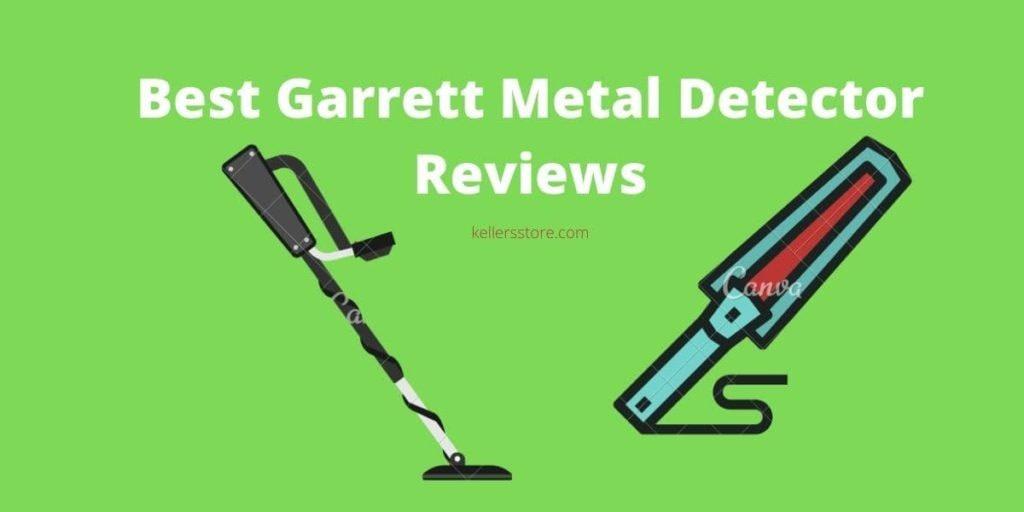 Garrett Metal Detector Reviews