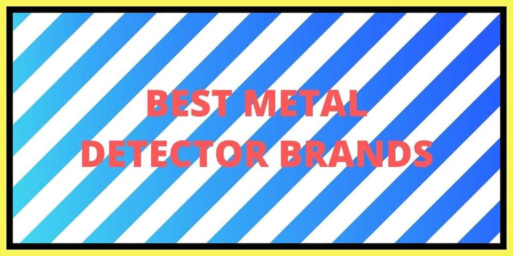 Best Metal Detector Brands
