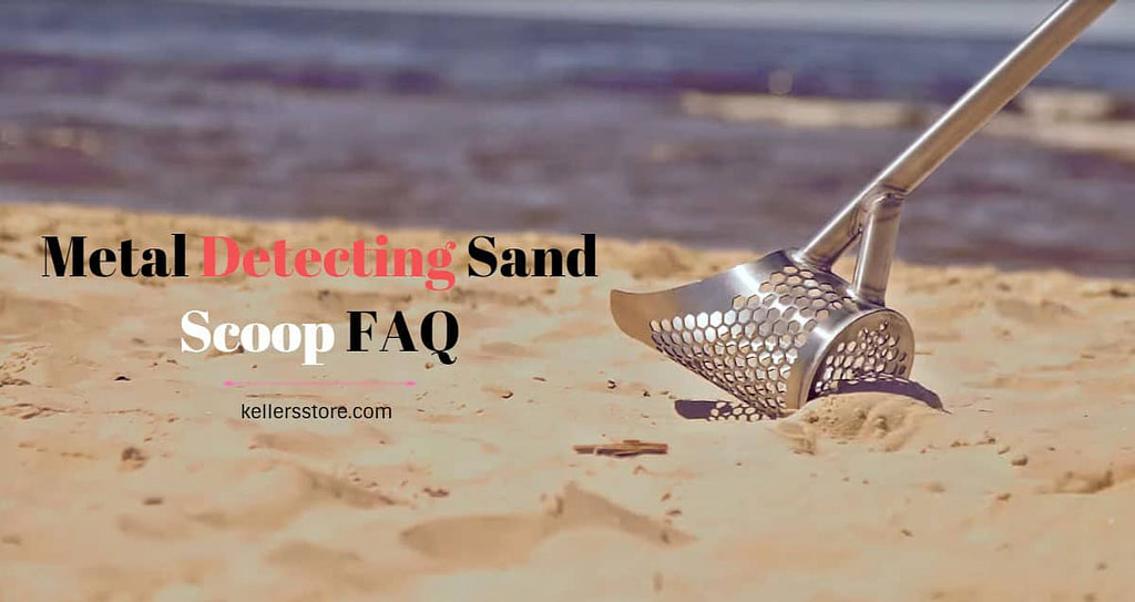 Metal Detecting Sand Scoop FAQ