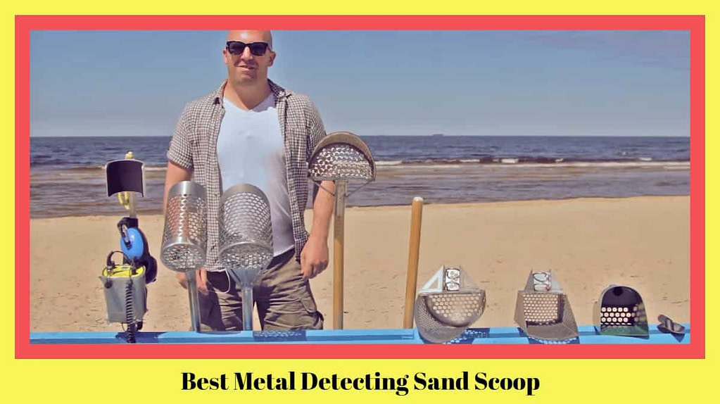 Best Metal Detecting Sand Scoop