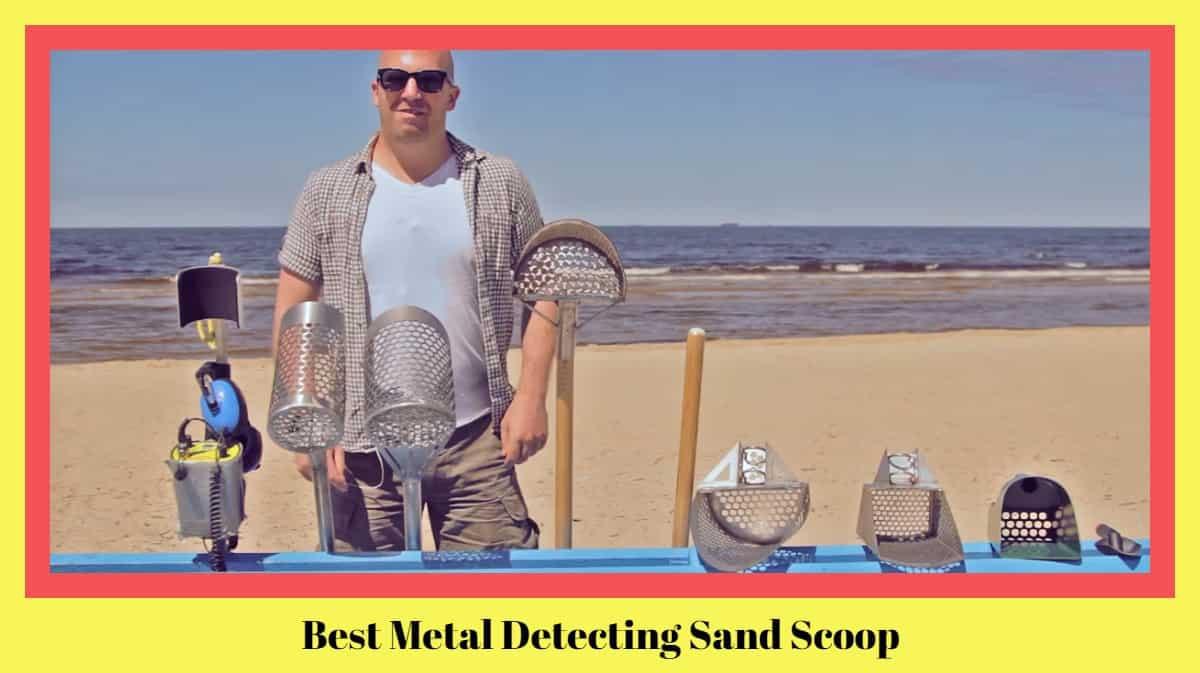 Best Metal Detecting Sand Scoop