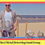 Best Metal Detecting Sand Scoop Reviews [2020]