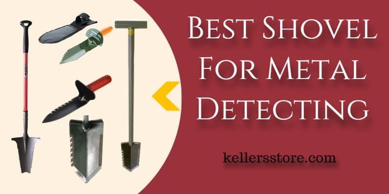 Best Shovel For Metal Detecting