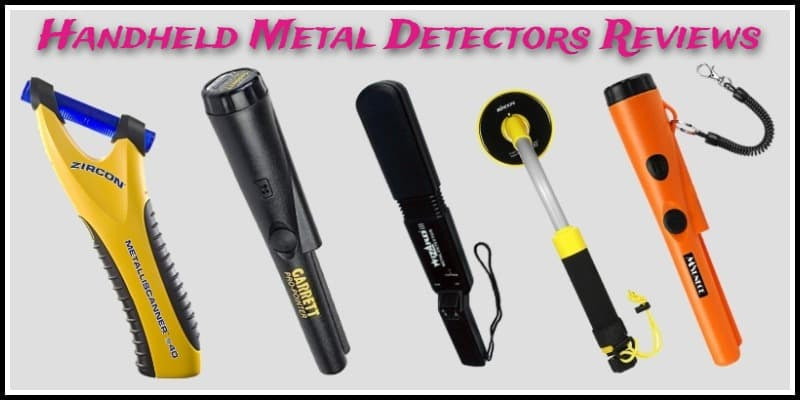 Handheld Metal Detectors Reviews
