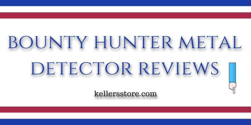 Bounty Hunter Metal Detector Reviews