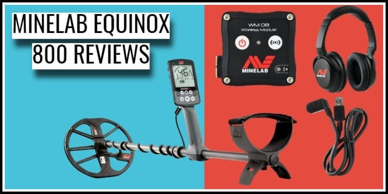 Minelab Equinox 800 Reviews