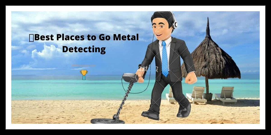Best Places to Go Metal Detecting