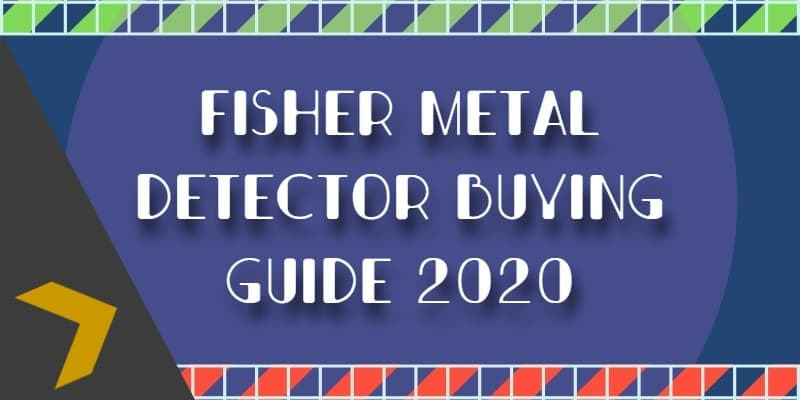 Fisher treasure hunter Buying Guide 2020