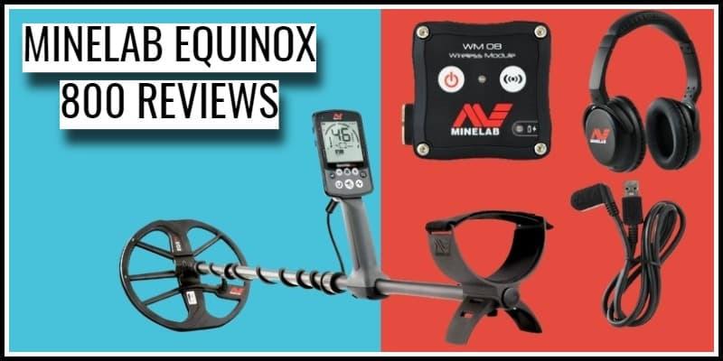 Minelab Equinox 800 Reviews